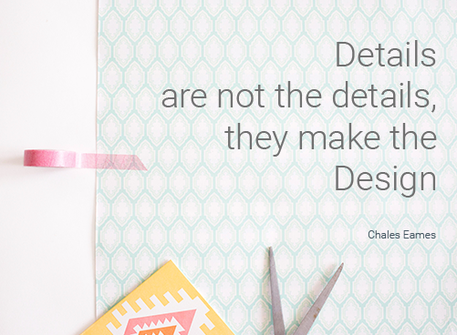 Details are not the details, they make the Design