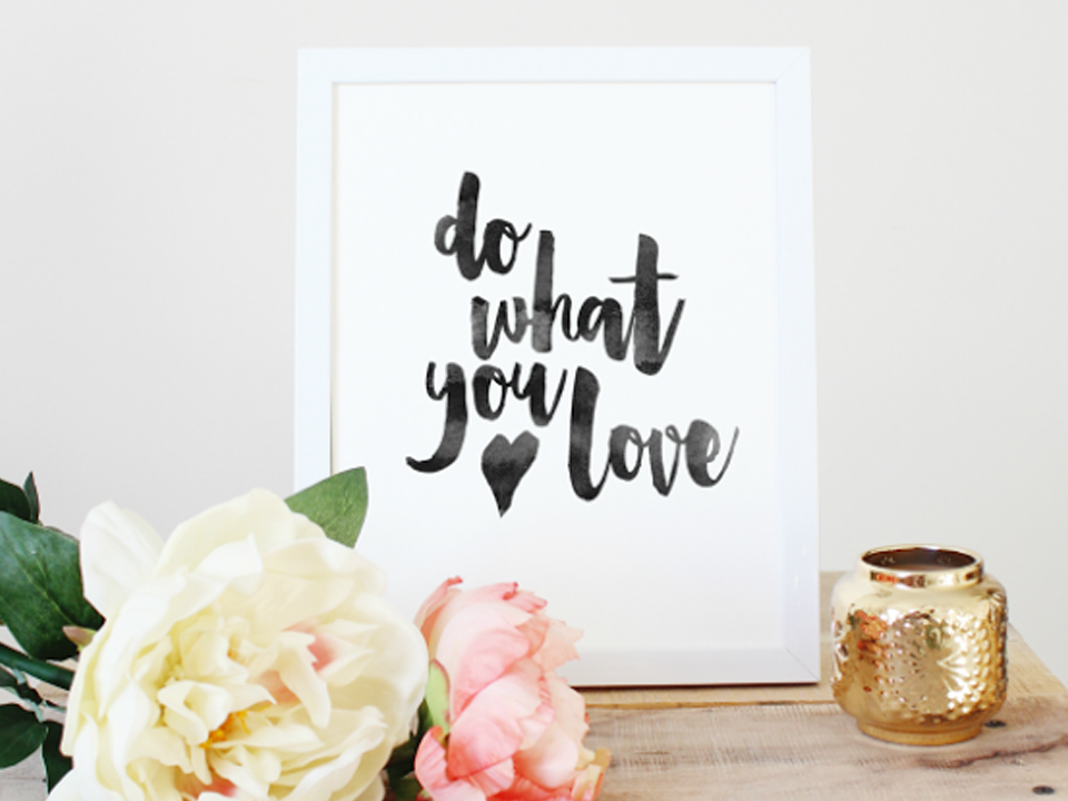 Do what you love – Quote